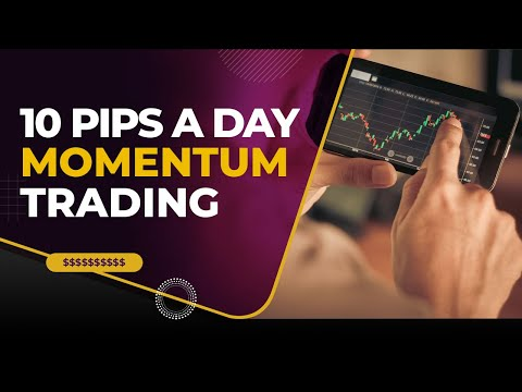 10 Pips A Day - Forex Momentum Trading, Momentum Trading Forex