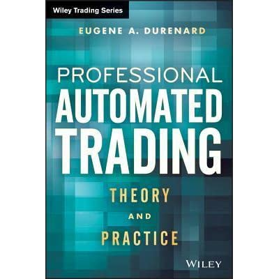 Book - Professional Automated Trading - Theory and Practice