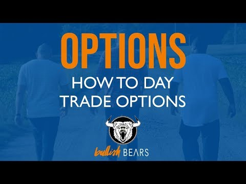 Day Trading Options and How to Trade Them for Profit
