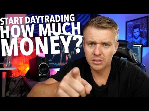 HOW MUCH MONEY TO START DAY TRADING!