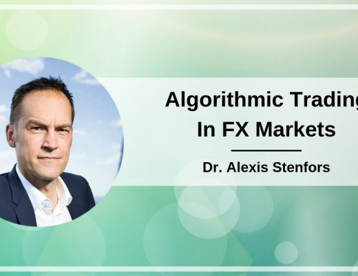 Algorithmic Trading In FX Markets By Dr. Alexis Stenfors – January 30, 2019