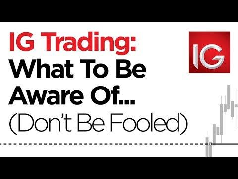 IG Trading – What To Be Aware Of (DON'T Be Fooled)