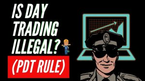 Is Day Trading Illegal? (PDT RULE EXPLAINED) 2019