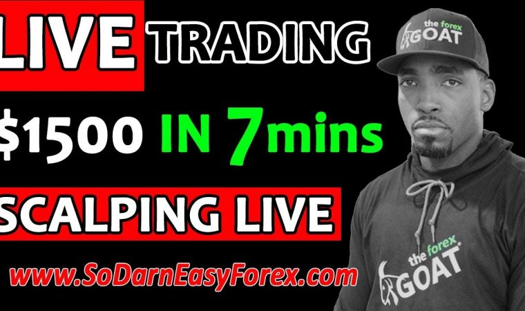 (LIVE TRADING) $1500 IN 7 Mins SCALPING LIVE – So Darn Easy Forex™