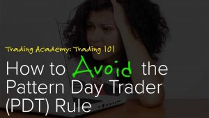 Stock Market Training: How to Avoid the Pattern Day Trading (PDT) Rule
