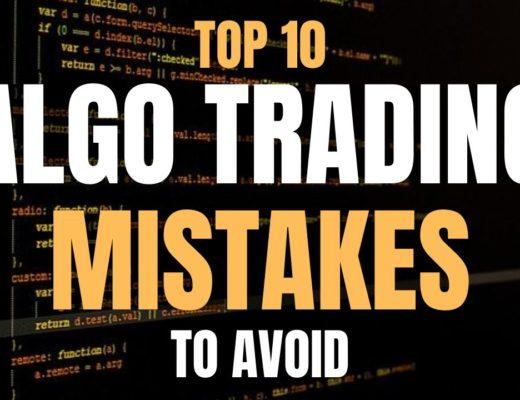 10 Algorithmic Trading Mistakes to Avoid!