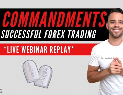 10 Commandments Of Forex Trading – Live Webinar w/ Austin Silver