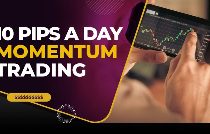 10 Pips A Day – Forex Momentum Trading