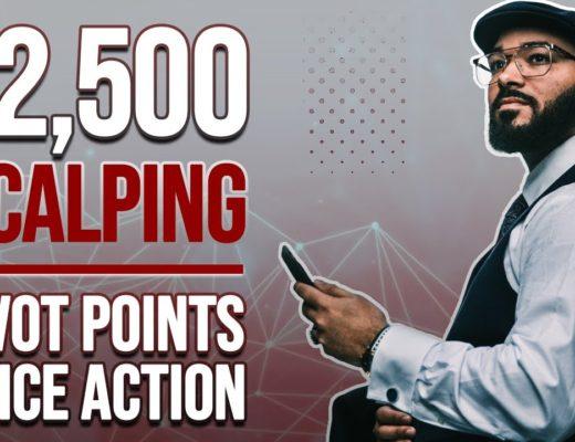 $2,500 Scalping – Pivot Points & Price Action Forex