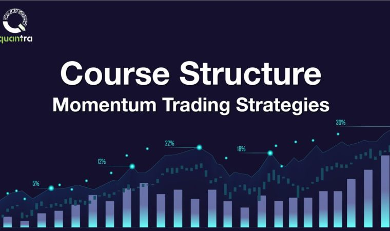 Course Structure | Momentum Trading Strategies | Quantra Courses