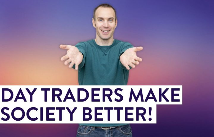 Day Traders Make Society Better! Here's How. (Stock Trading 101)