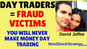 Day Trading is a SCAM. Day Traders are FRAUD Victims [Day Trading SCAM]