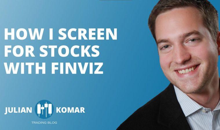 How I screen for stocks with FinViz: Growth stocks and momentum stocks