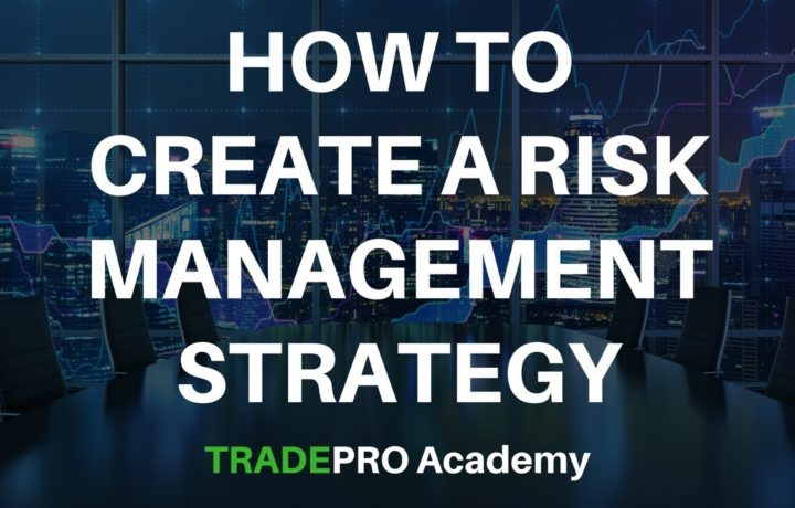 How to Create a Risk Management Strategy for Swing Trading and Day Trading
