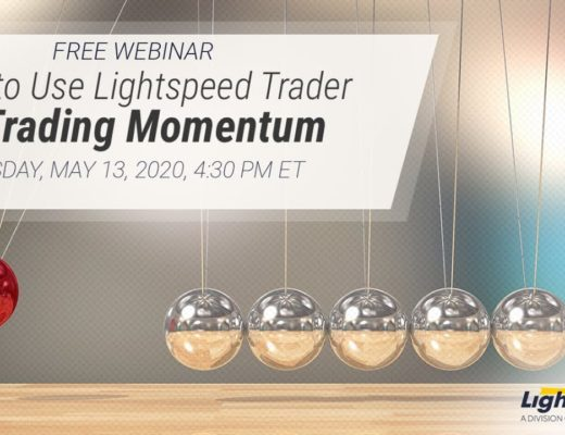 How to Use Lightspeed Trader for Trading Momentum