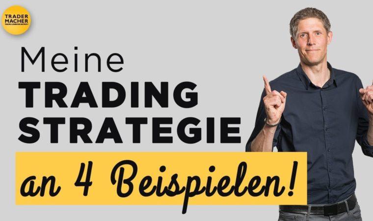Meine Trading-Strategie an 4 Beispielen!