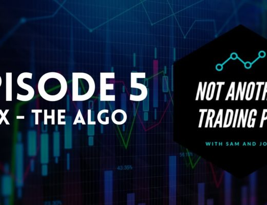 Not Another Trading Pod – Episode 5 – No Nonsense Forex – The Algorithm