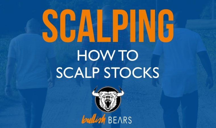 Scalping Stocks – How to Scalp Stocks When Trading