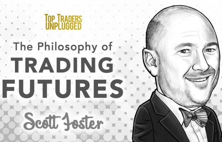 The Philosophy of Trading Futures | Scott Foster, Dominion Capital Management