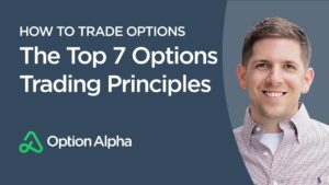 Top 7 Options Trading Principles - How To Trade Options