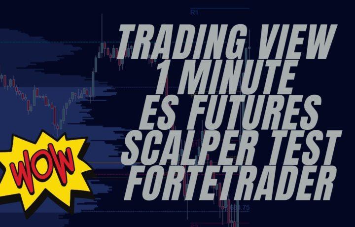 Trading View 1 Minute ES Futures Scalper Test ForteTrader