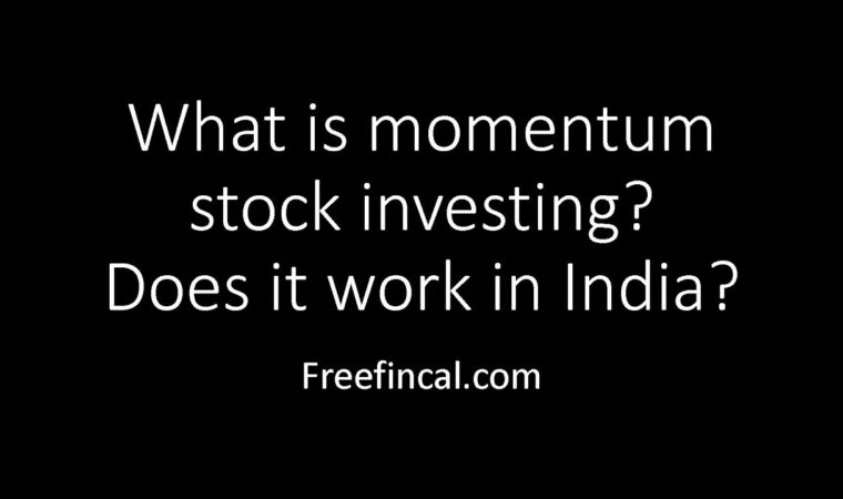 What is momentum investing? Does it work for Indian Stocks?