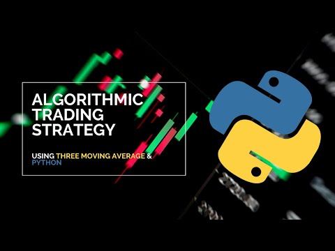 Algorithmic Trading Strategy Using Three Moving Averages & Python, Forex Algorithmic Trading Strategy