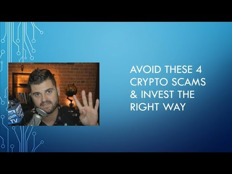 Avoid These 4 Crypto Scams & How To Invest The Right Way