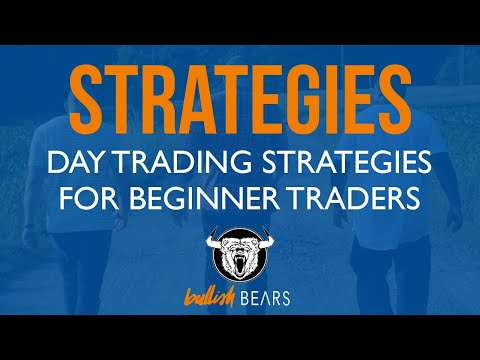 Day Trading Strategies: How to Day Trade for Beginners