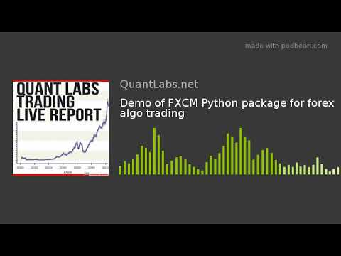 Demo of FXCM Python package for forex algo trading, Forex Algorithmic Trading With Python