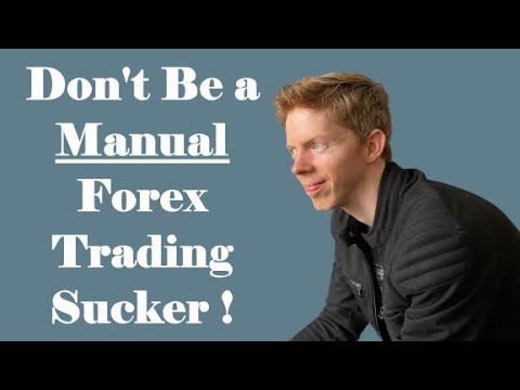 Don't Be a Manual Forex Trading Sucker! Why Algorithmic Forex Trading Is the Future!