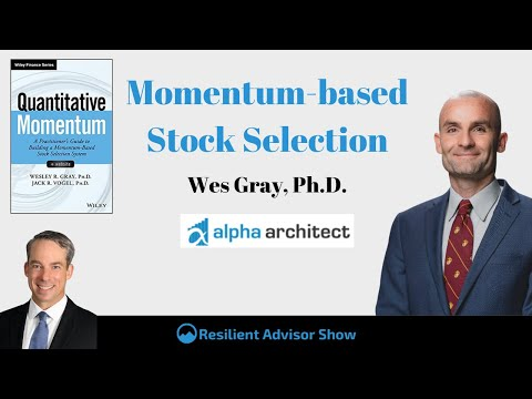 Momentum-based Stock Selection With Wes Gray, Ph.D. (EP123), Momentum Trading Economy