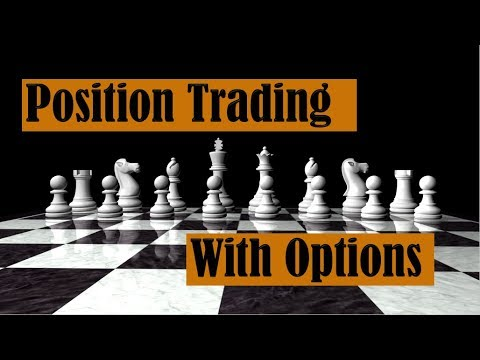 Position Trading with Options.