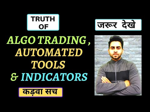 Reality of ALGO TRADING , AUTOMATED INDICATORS AND TOOLS used in Intraday Trading & Strategies, Algorithmic Trading Forex Market