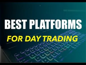 The Best Trading Platforms for Day Trading