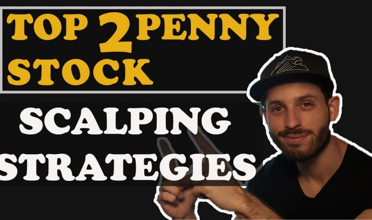 My TOP Penny Stock Scalping Day Trading Strategies of 2019