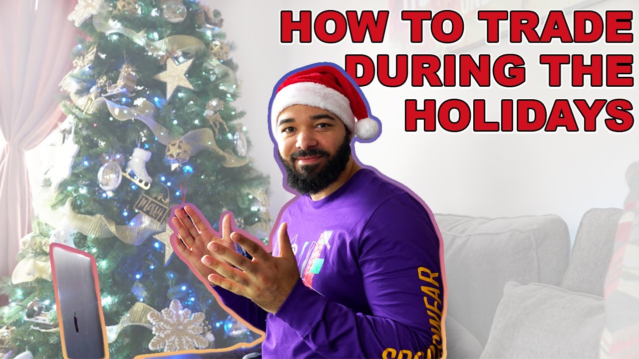 How To Trade Forex During The Holiday ⋆ TradingForexGuide.com