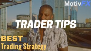 The best forex day trading strategies | Trader Tips