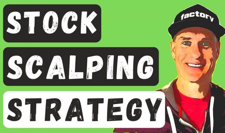 Stock Scalping Strategy in 2020 [Beginner Friendly]