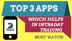 Top 3 Apps Which Helps To Make Intraday Trading Better And Earn Profits