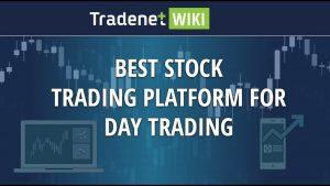 Best Stock Trading Platform for Day Trading