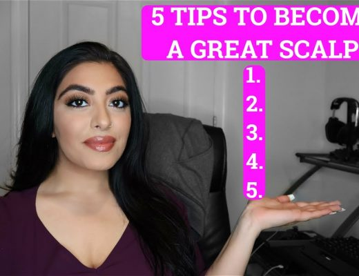 5 TIPS TO BECOMING A GREAT SCALPER