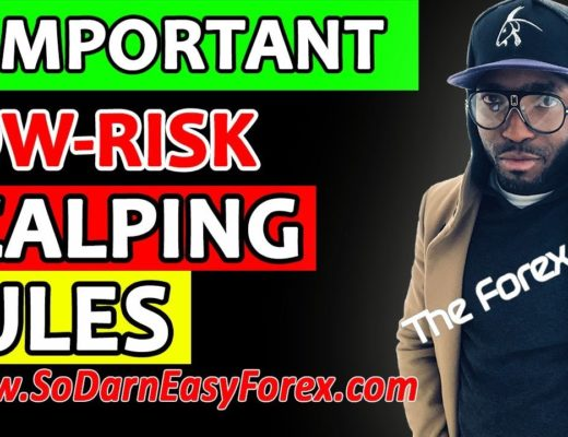 2 IMPORTANT Low Risk Scalping Rules – So Darn Easy Forex™