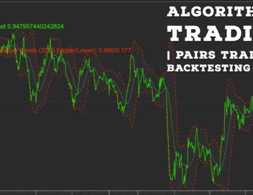 Algorithmic Trading| Pairs Trading Pt.1 – Backtesting