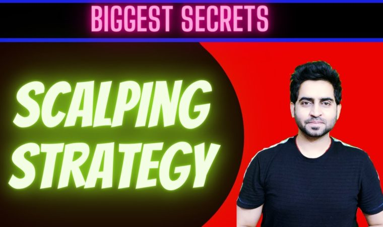 Biggest Secrets of Scalping Strategy for Stock market Beginners – Best strategy for intraday trading