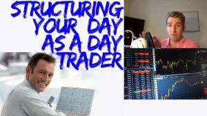 Day Trading For Dummies: Structuring your Day as a DayTrader