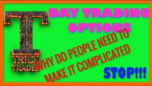 Day Trading Options. Dont complicate it! (2018)