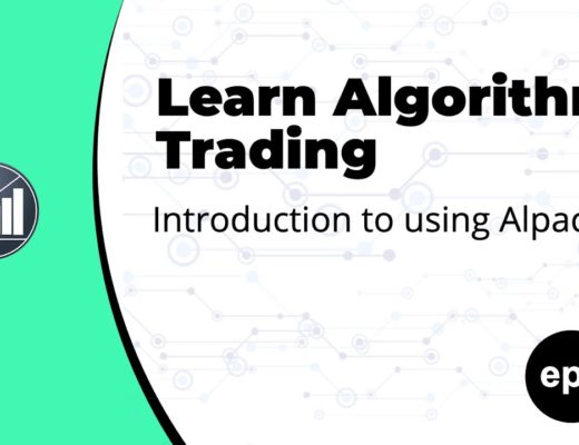 Learn Algorithmic Trading – Introduction to Alpaca Ep. 1