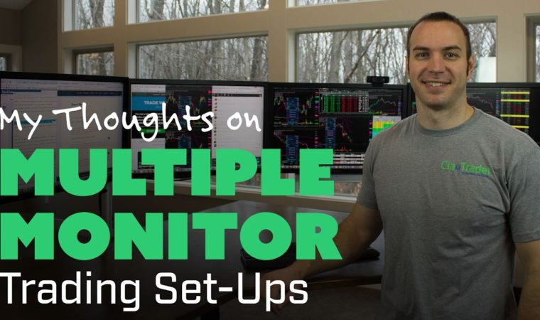 My Thoughts on Multiple Monitor Trading Set-Ups