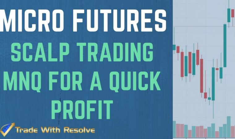 Scalp Trading MNQ Micro Futures for Profit